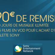 SONY : Remise de 90 euros sur la SONY Tablet S + 180 jours de musique illimitée + 5 films en VOD